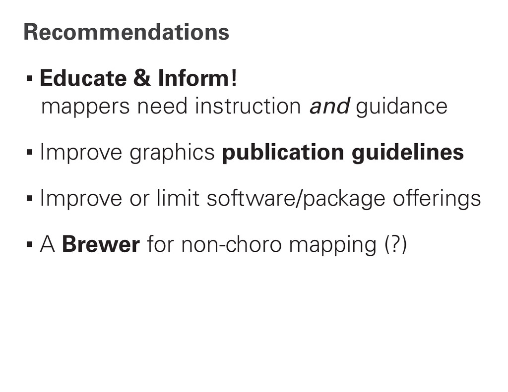 Recommendations ∙Educate & Inform! mappers need...