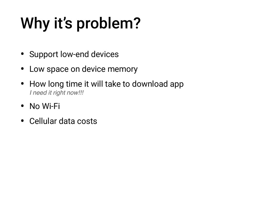 Why it's problem? • Support low-end devices • L...