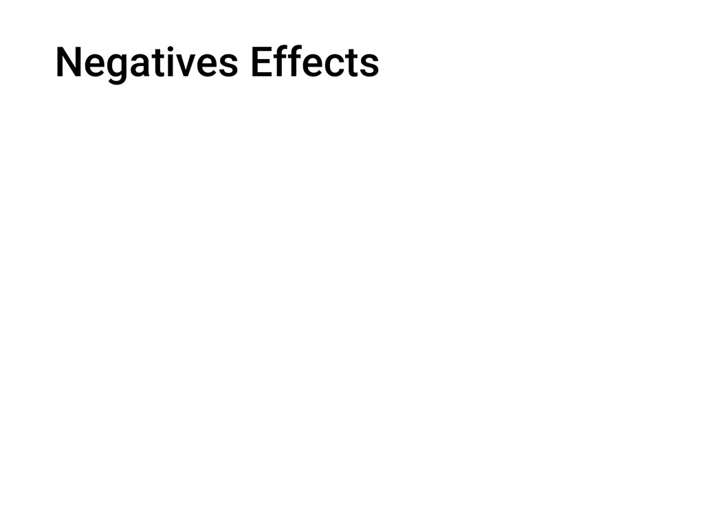 Negatives Effects