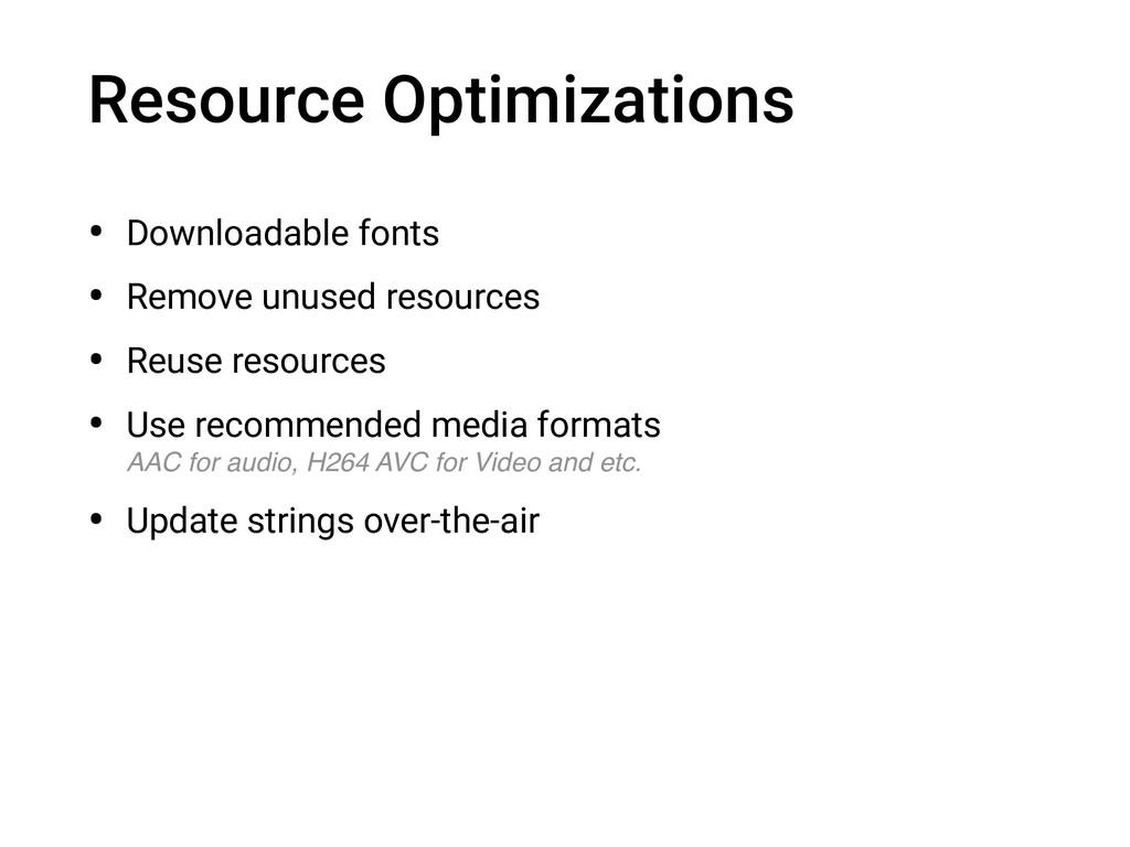 Resource Optimizations • Downloadable fonts • R...