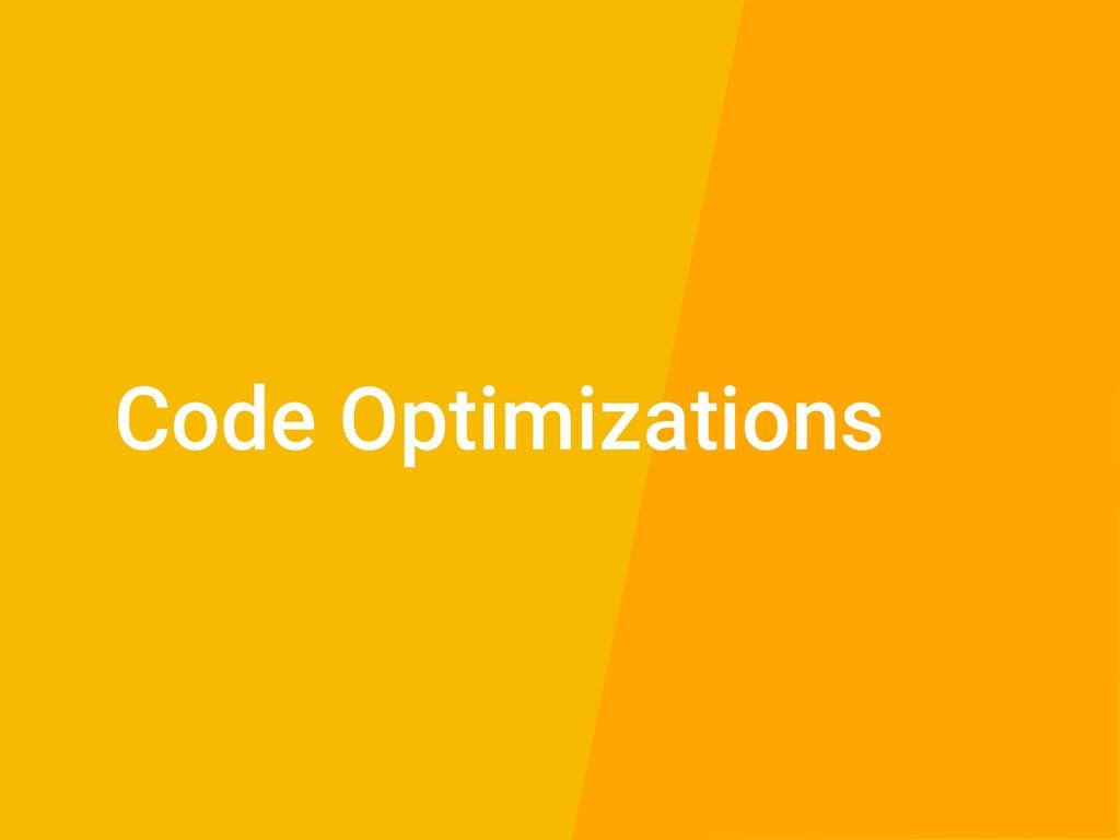 Code Optimizations