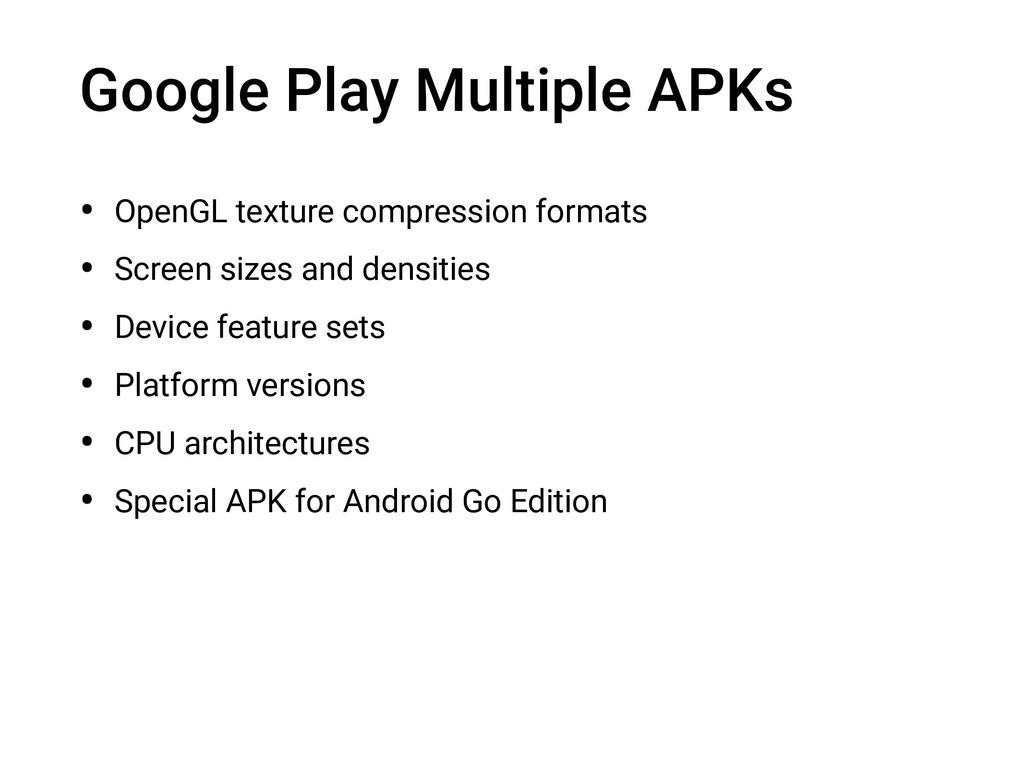 Google Play Multiple APKs • OpenGL texture comp...