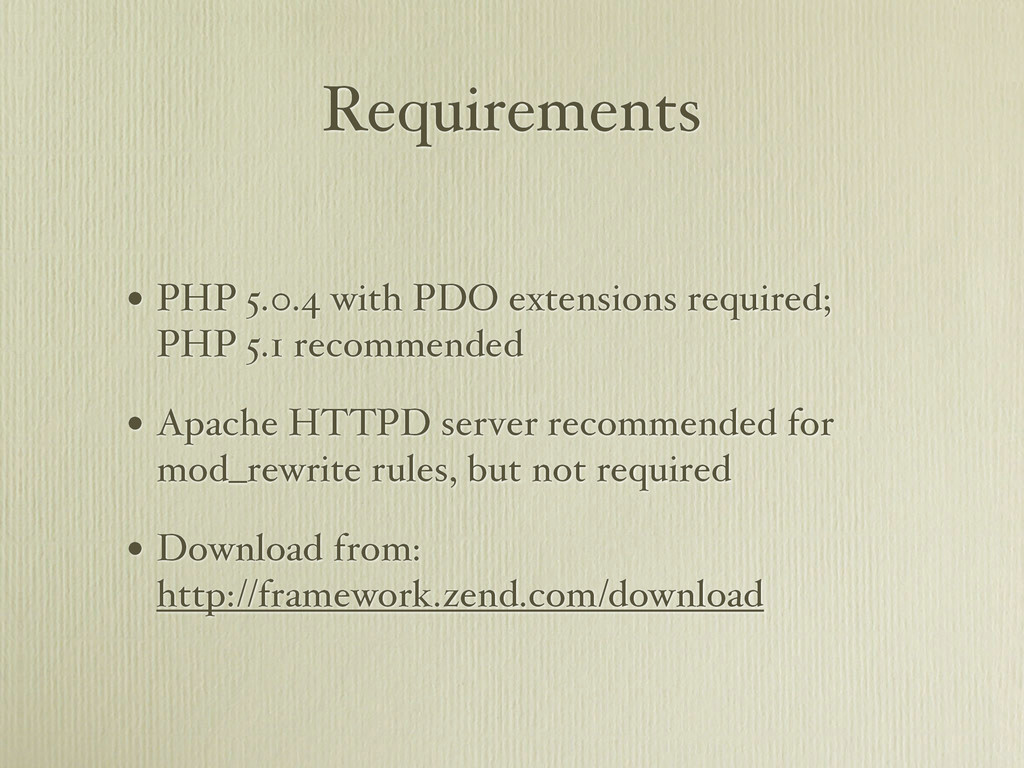 Requirements • PHP 5.0.4 with PDO extensions re...