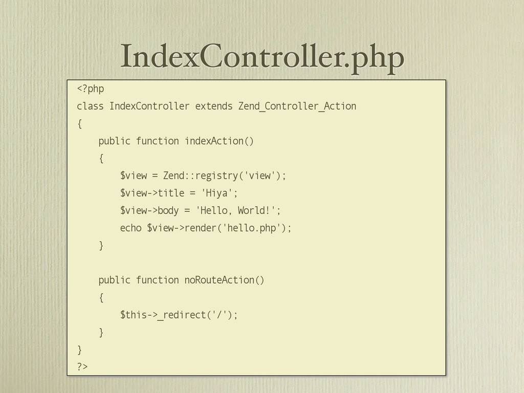 IndexController.php <?php class IndexController...