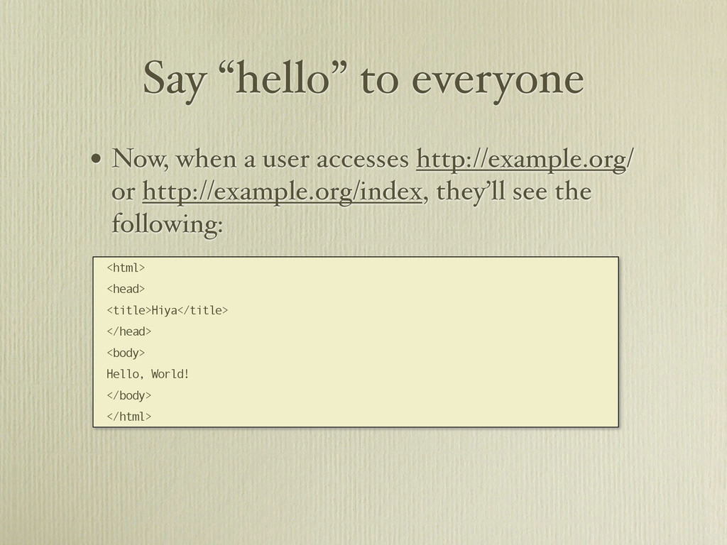 """Say """"hello"""" to everyone • Now, when a user acce..."""
