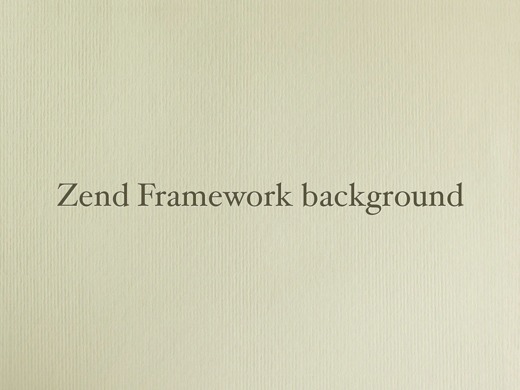 Zend Framework background