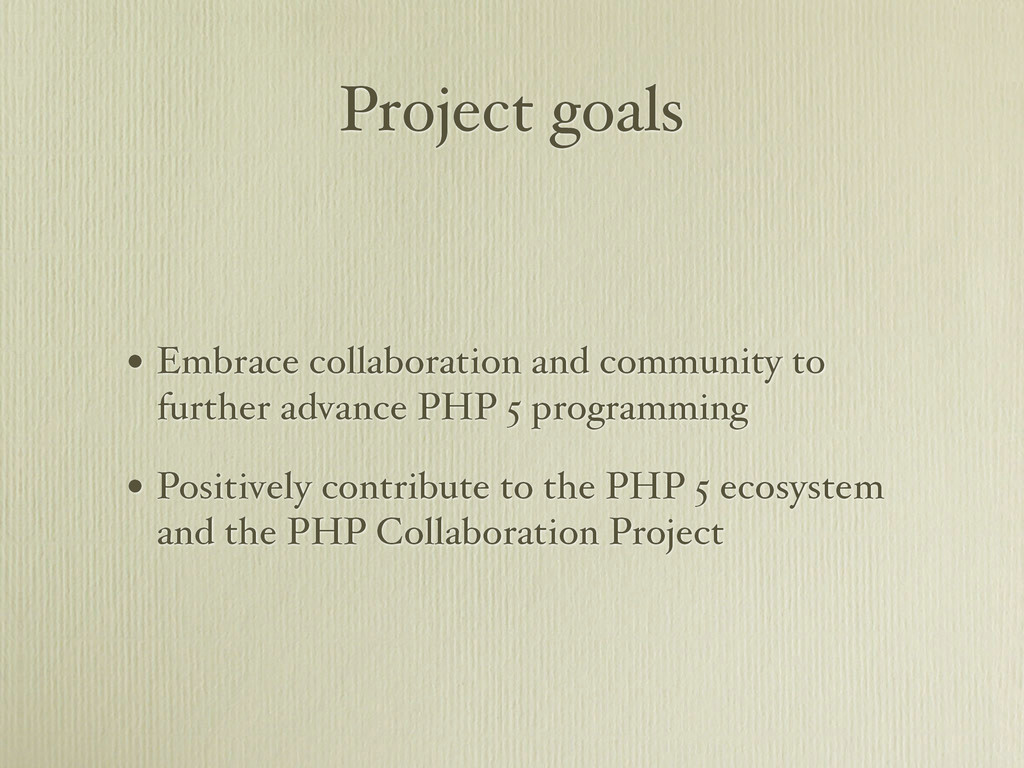 Project goals • Embrace collaboration and commu...