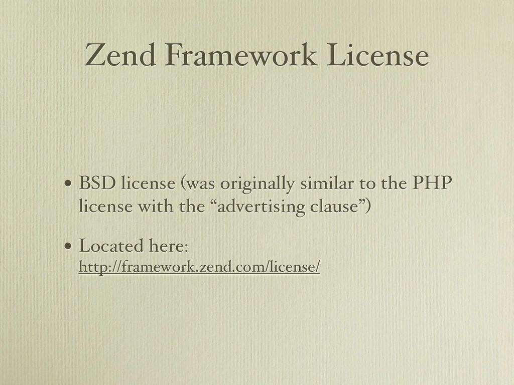 Zend Framework License • BSD license (was origi...