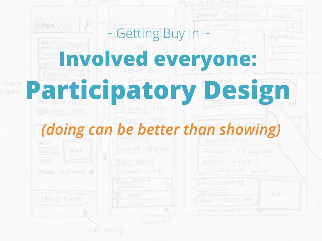 Involved everyone: Participatory Design (doing ...