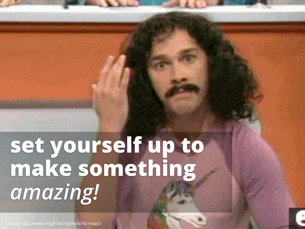 set yourself up to make something amazing! sour...