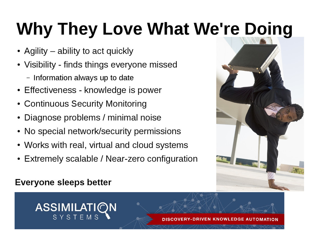 Why They Love What We're Doing ● Agility – abil...