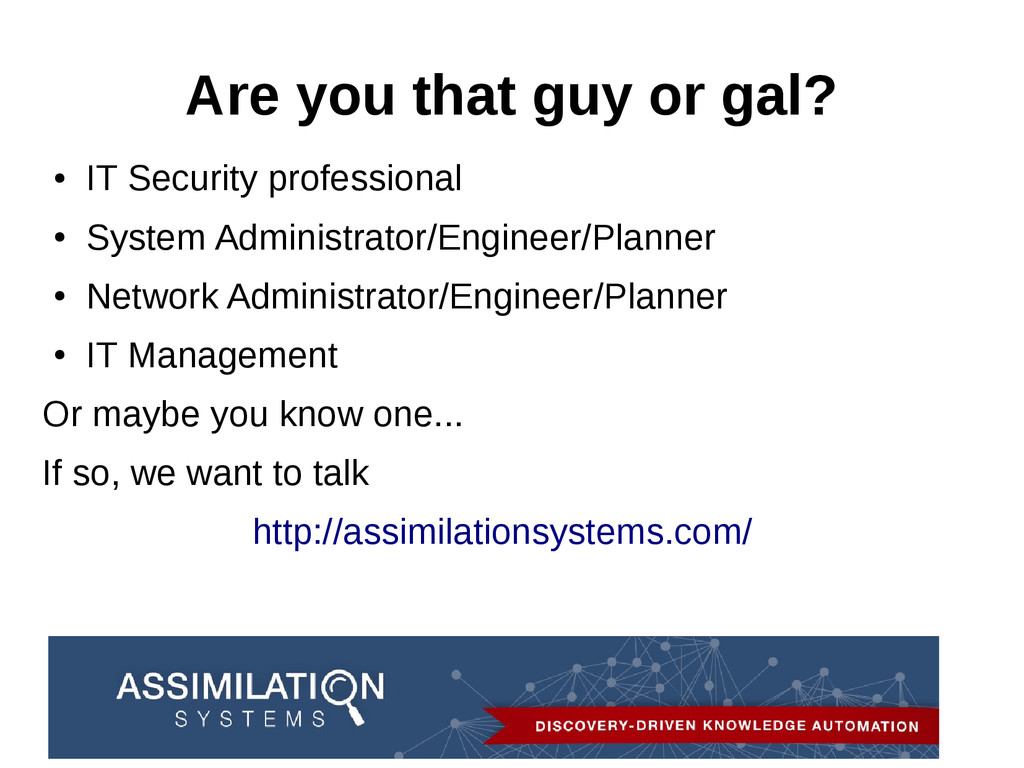 Are you that guy or gal? ● IT Security professi...