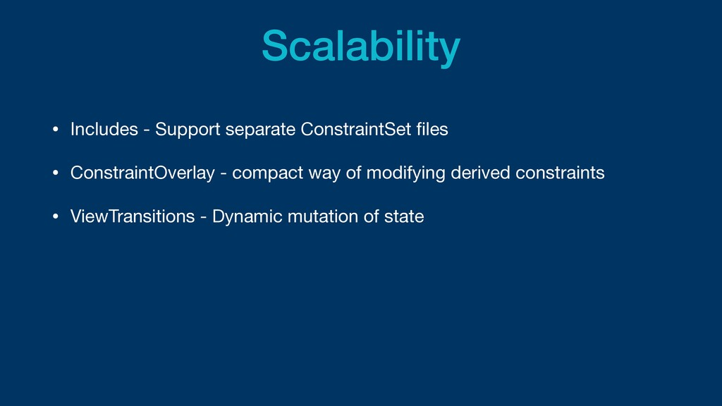 Scalability • Includes - Support separate Const...