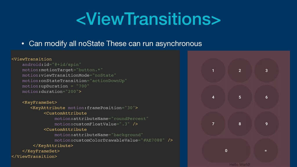 <ViewTransitions> • Can modify all noState Thes...