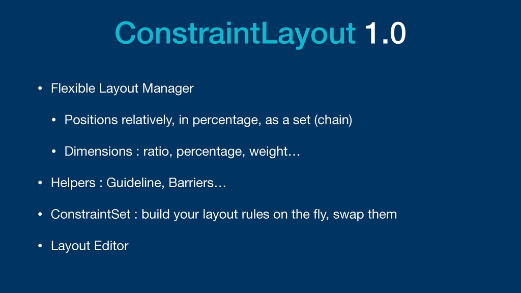 ConstraintLayout 1.0 • Flexible Layout Manager ...