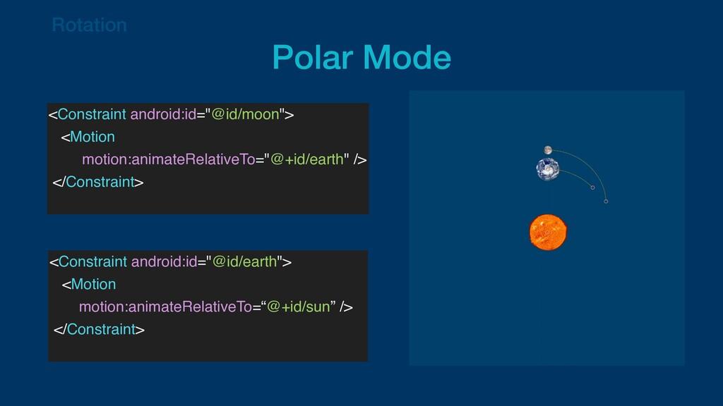 "Rotation   Polar Mode <Constraint android:id=""@..."