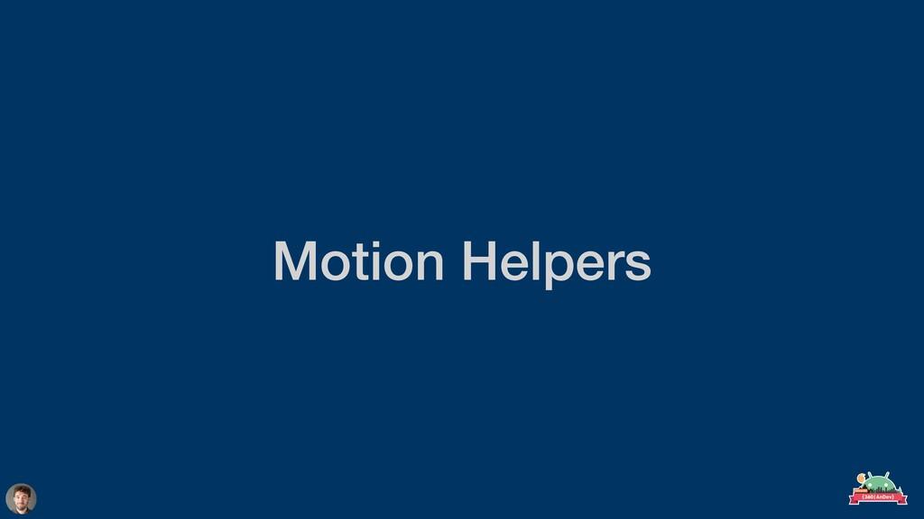 Motion Helpers