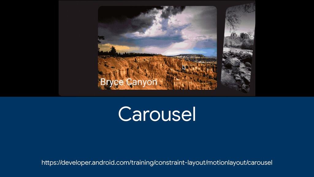 Carousel h tt ps://developer.android.com/traini...