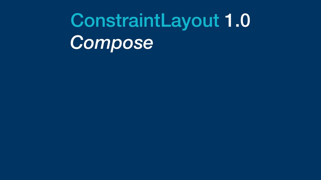 ConstraintLayout 1.0 Compose