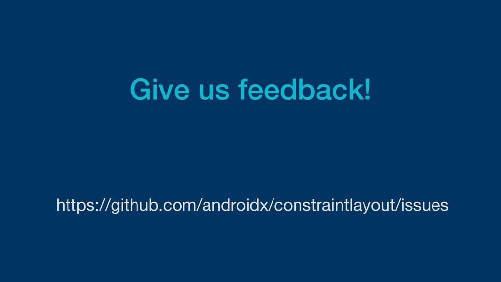 Give us feedback! https://github.com/androidx/c...