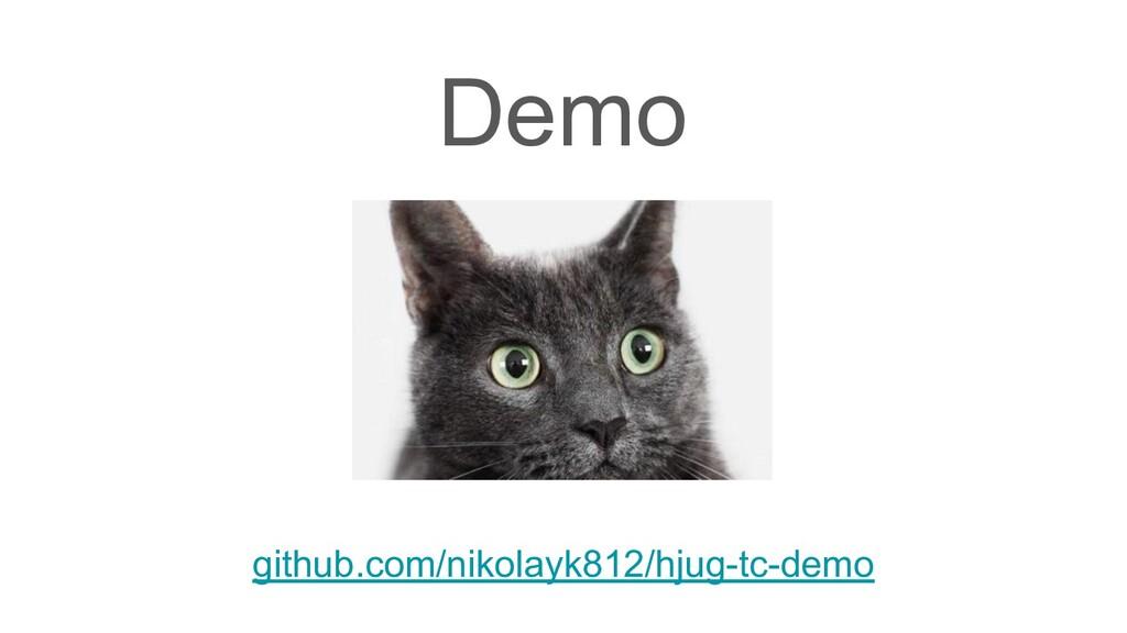 Demo github.com/nikolayk812/hjug-tc-demo