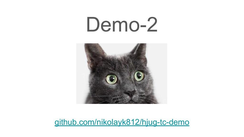 Demo-2 github.com/nikolayk812/hjug-tc-demo