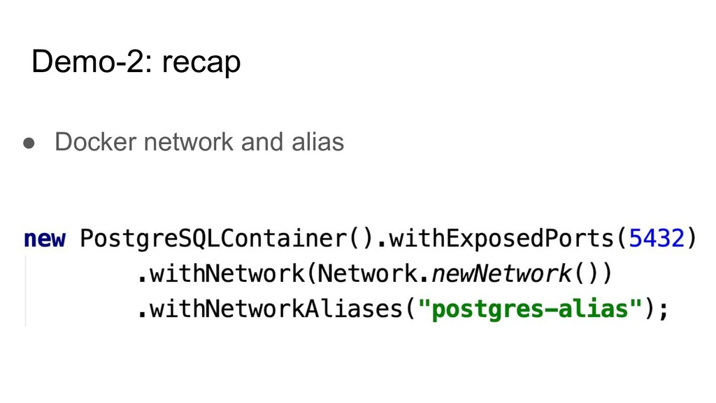 Demo-2: recap ● Docker network and alias