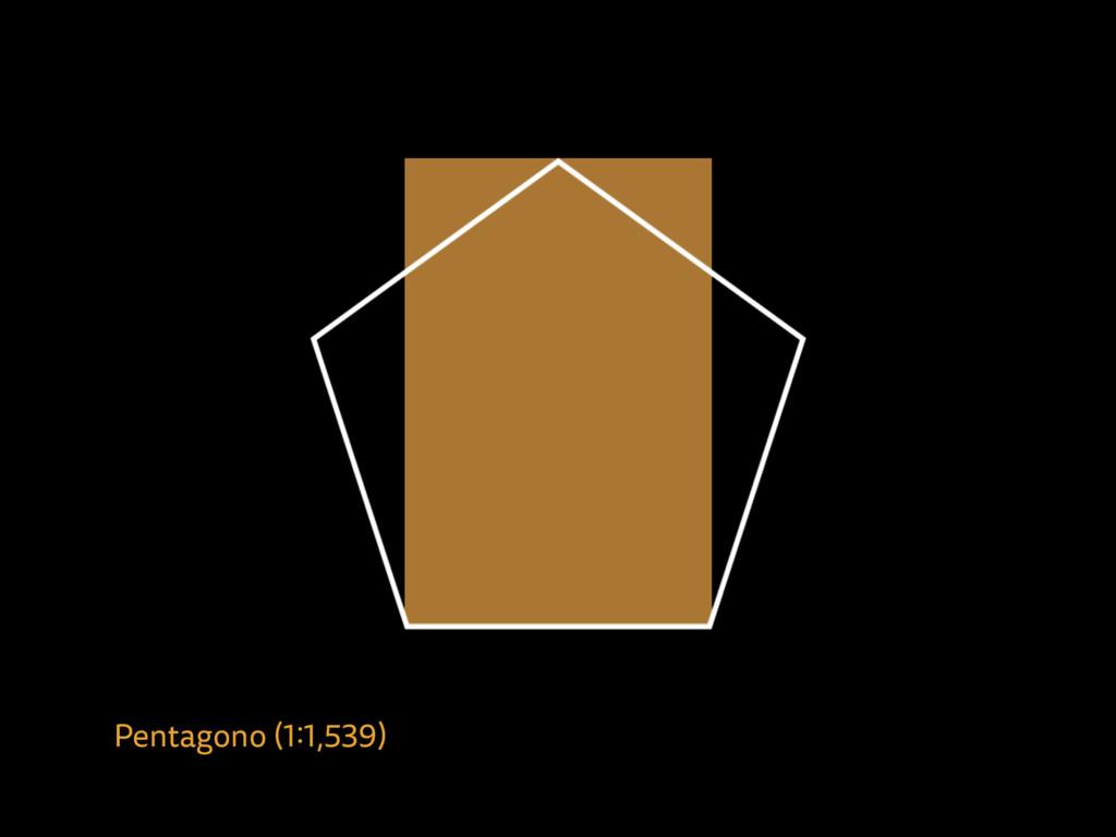 Pentagono (1:1,539)