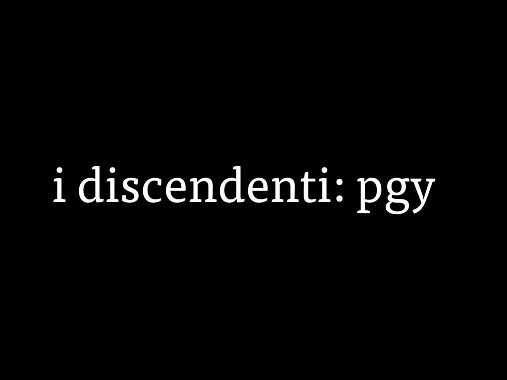 i discendenti: pgy