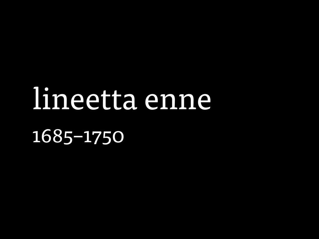 lineetta enne 1685–1750
