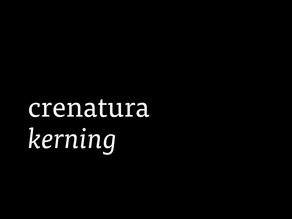 crenatura kerning