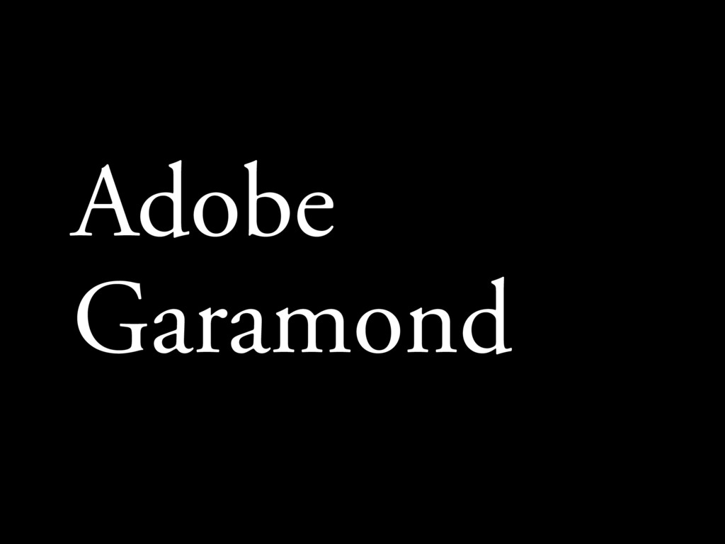 Adobe Garamond