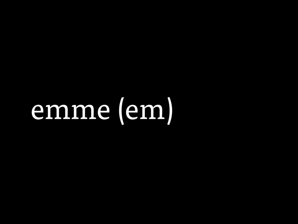 emme (em)