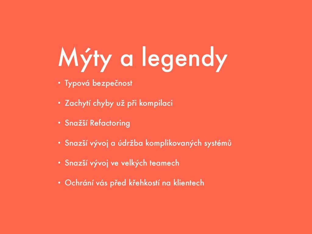 Mýty a legendy • Typová bezpečnost   • Zachytí ...