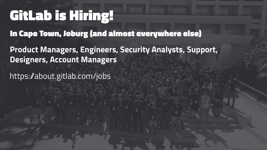 GitLab is Hiring! In Cape Town, Joburg (and alm...
