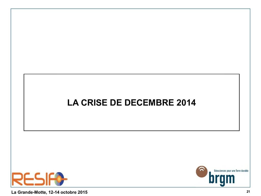 21 La Grande-Motte, 12-14 octobre 2015 LA CRISE...