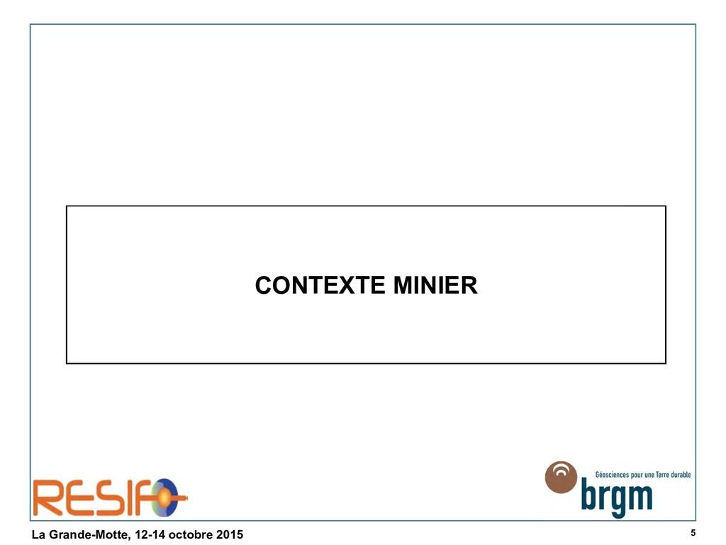 5 La Grande-Motte, 12-14 octobre 2015 CONTEXTE ...
