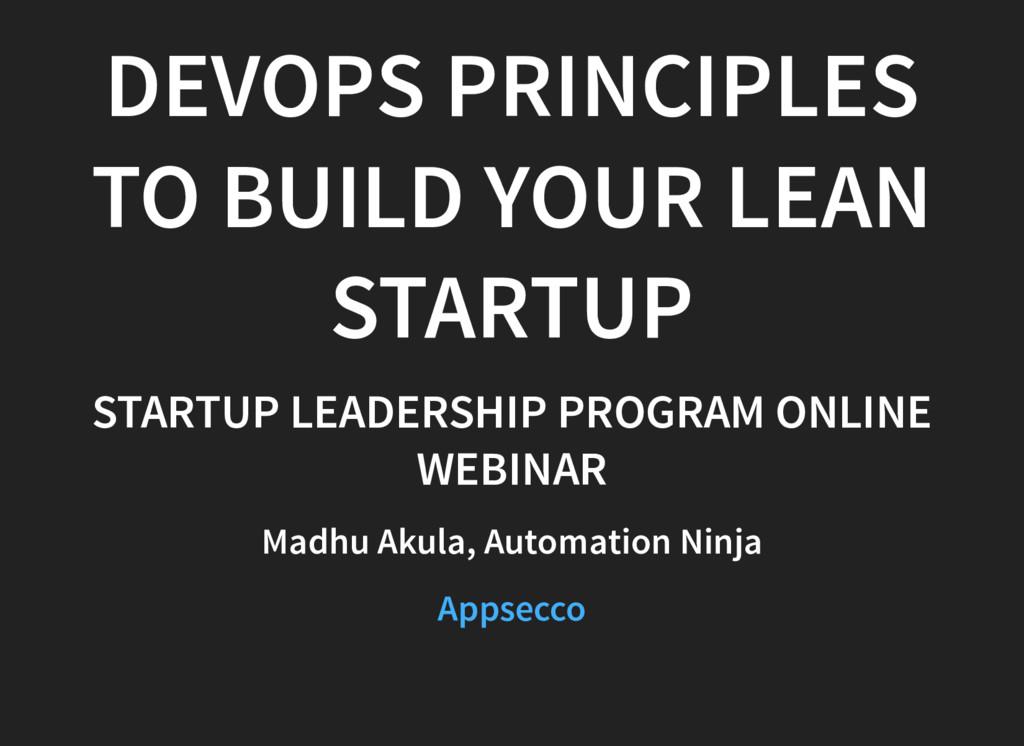 DEVOPS PRINCIPLES TO BUILD YOUR LEAN STARTUP ST...