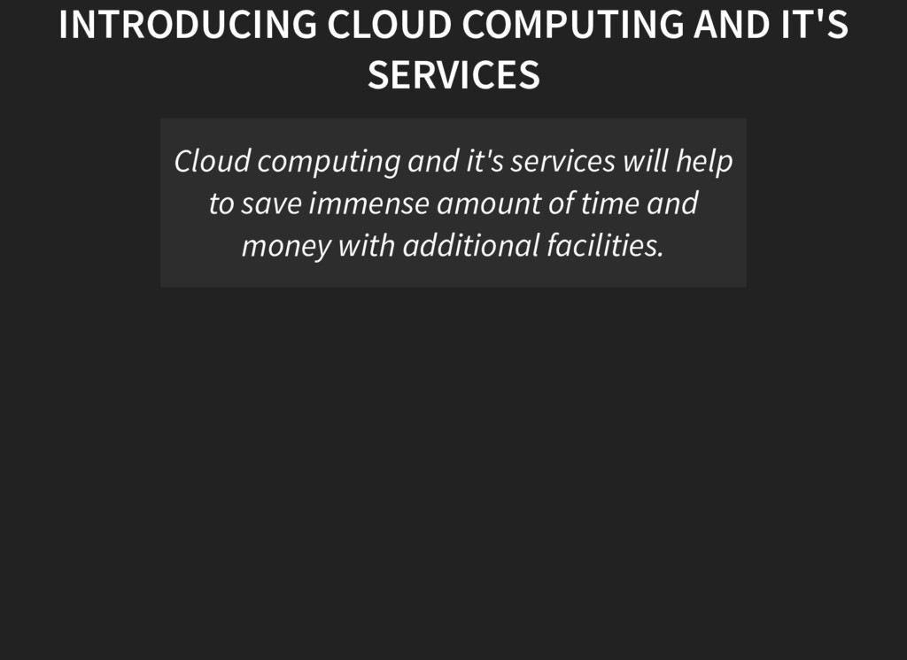INTRODUCING CLOUD COMPUTING AND IT'S SERVICES C...