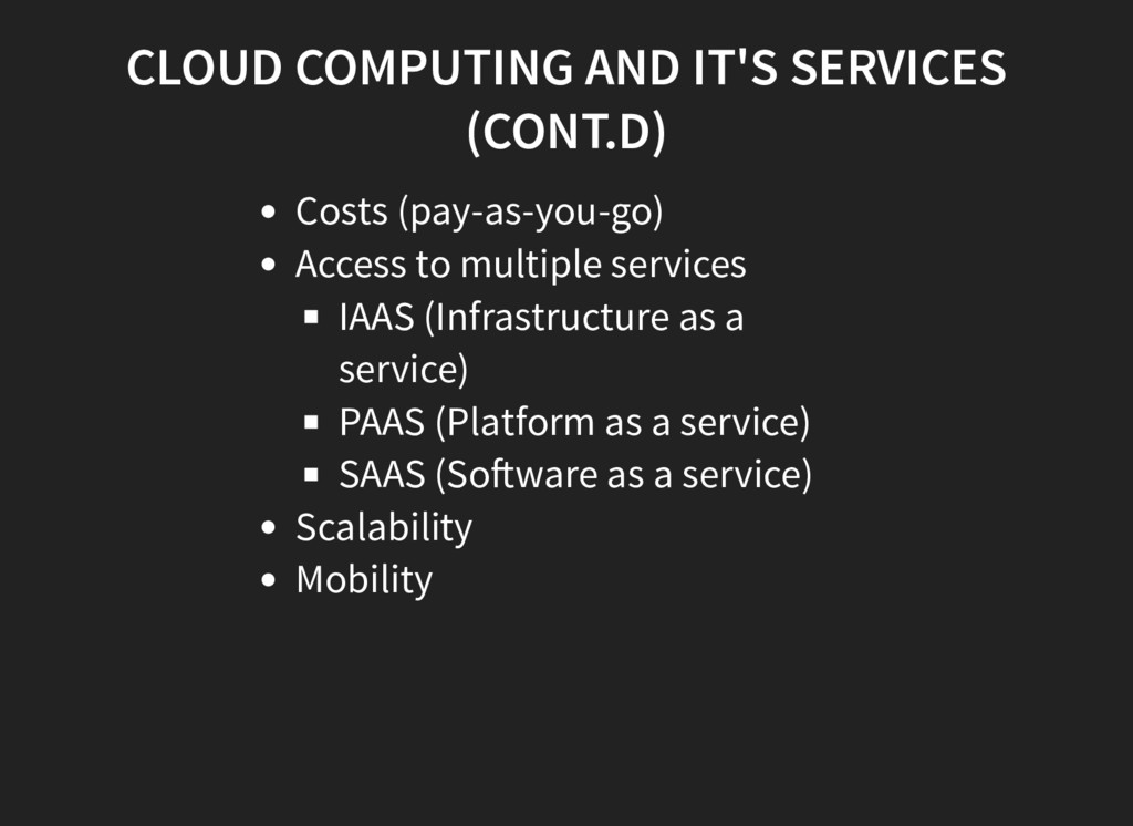 CLOUD COMPUTING AND IT'S SERVICES (CONT.D) Cost...