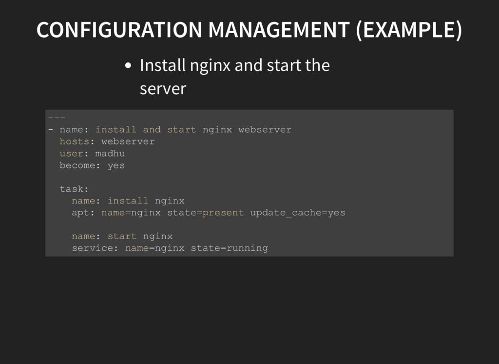 CONFIGURATION MANAGEMENT (EXAMPLE) Install ngin...