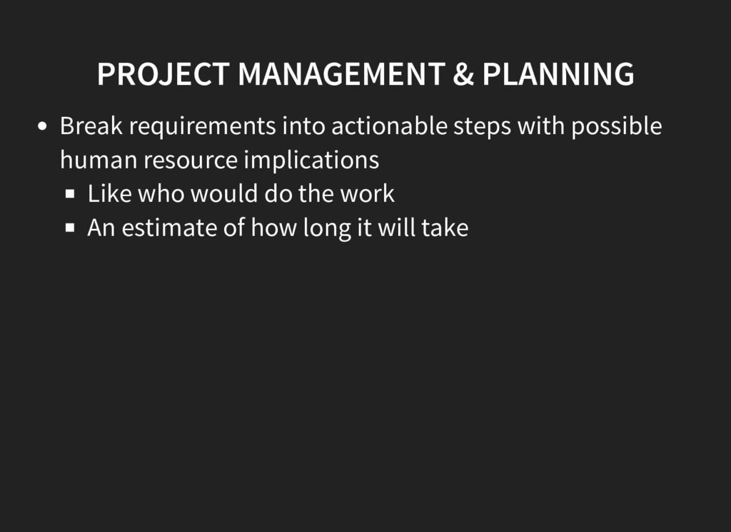 PROJECT MANAGEMENT & PLANNING Break requirement...