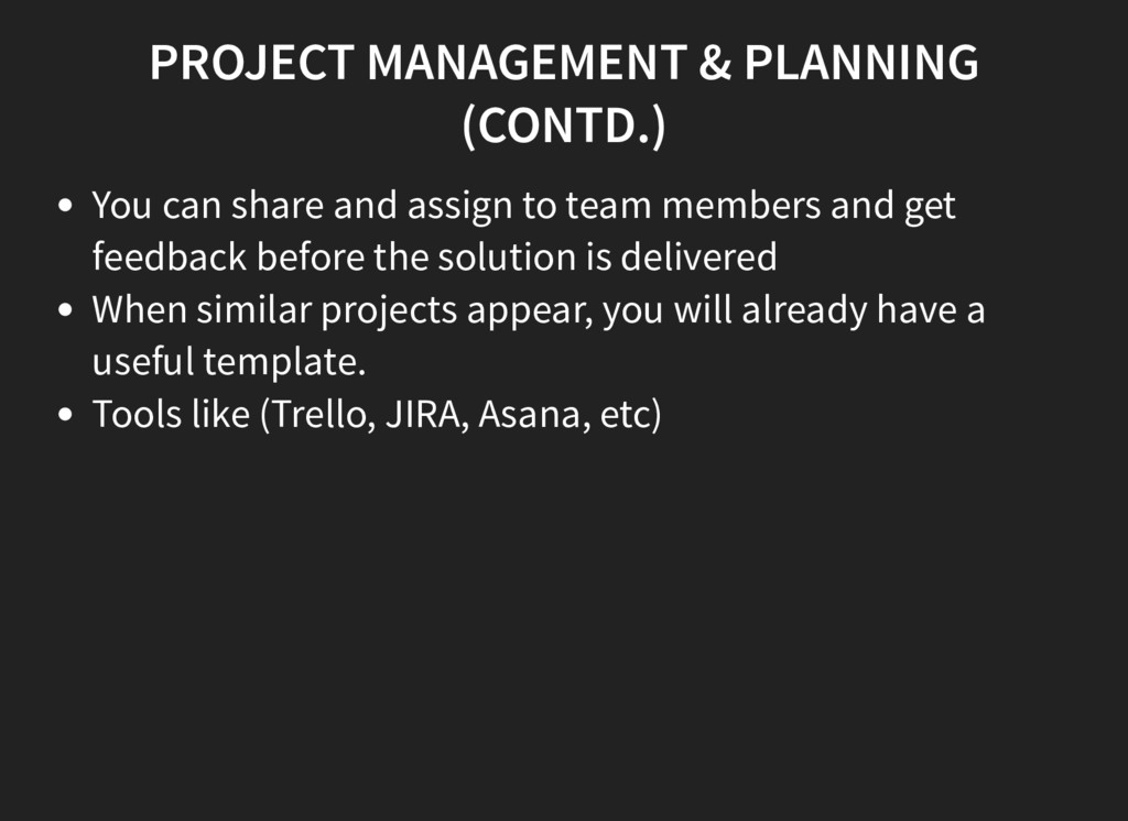 PROJECT MANAGEMENT & PLANNING (CONTD.) You can ...