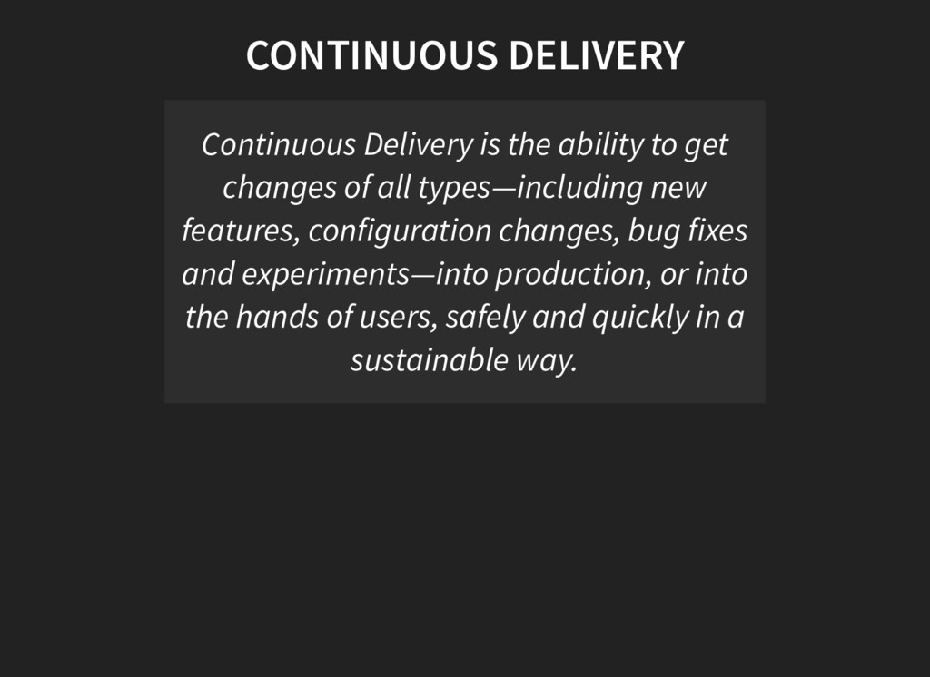 CONTINUOUS DELIVERY Continuous Delivery is the ...