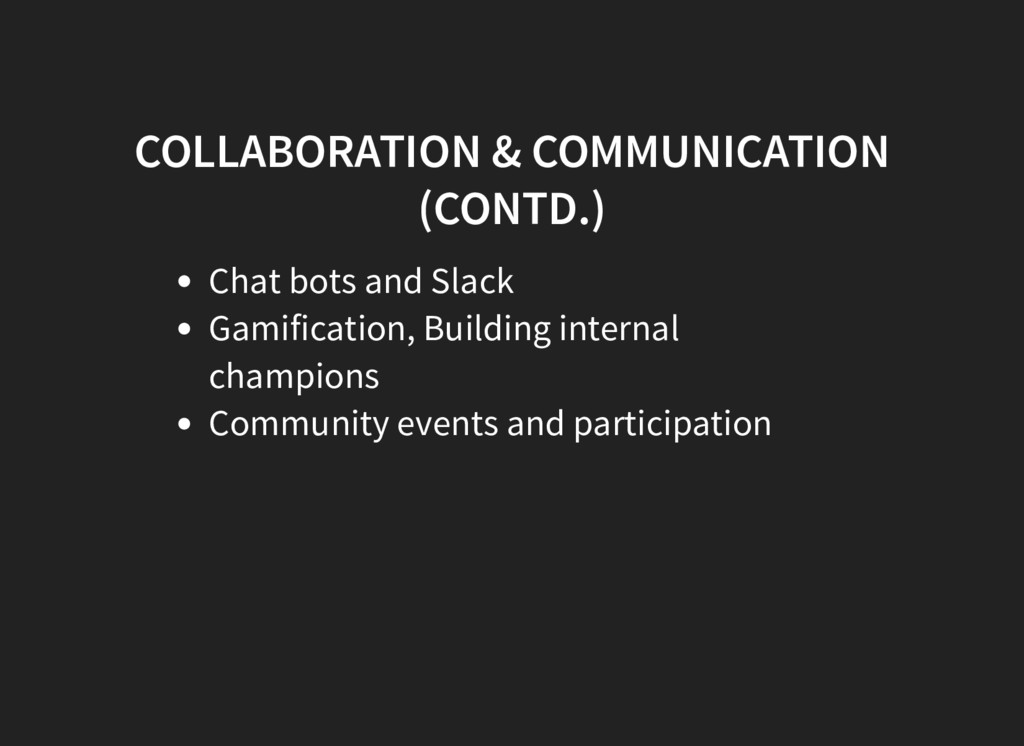 COLLABORATION & COMMUNICATION (CONTD.) Chat bot...