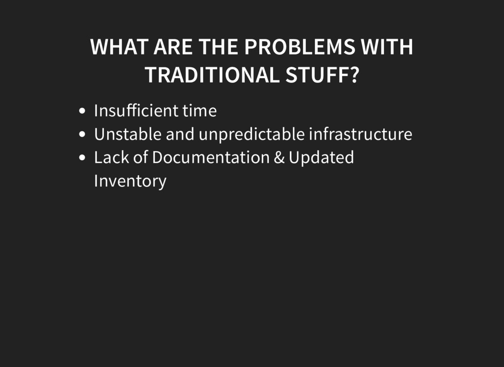 WHAT ARE THE PROBLEMS WITH TRADITIONAL STUFF? I...