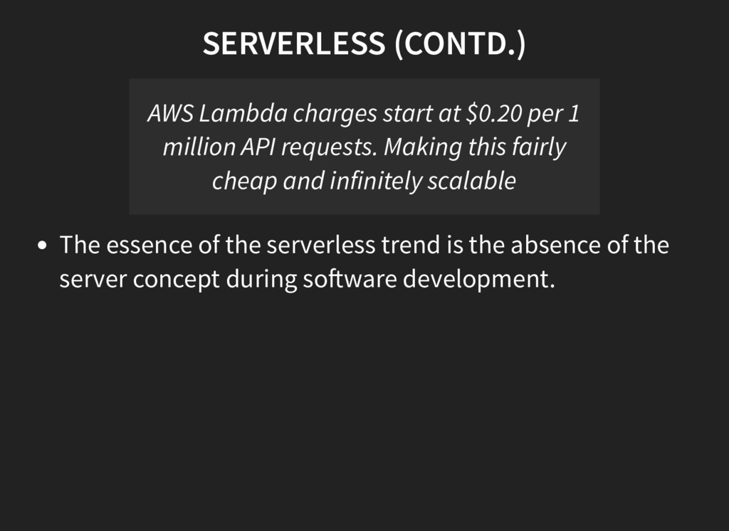 SERVERLESS (CONTD.) AWS Lambda charges start at...