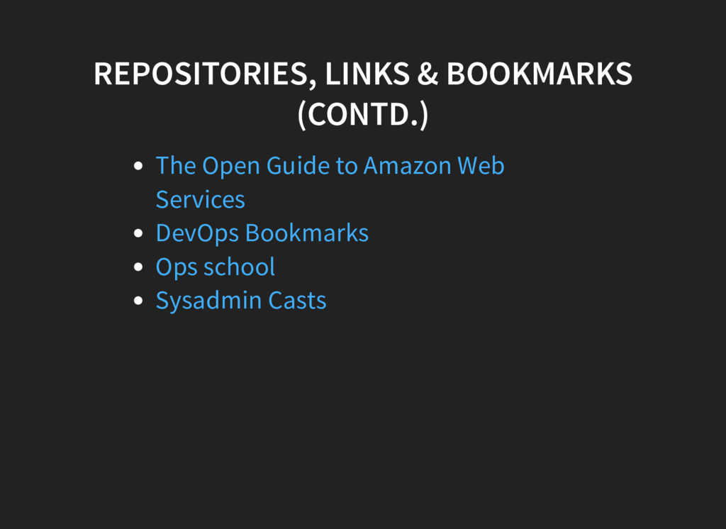 REPOSITORIES, LINKS & BOOKMARKS (CONTD.) The Op...