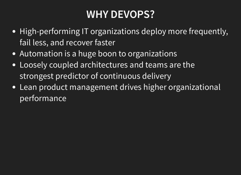 WHY DEVOPS? High-performing IT organizations de...