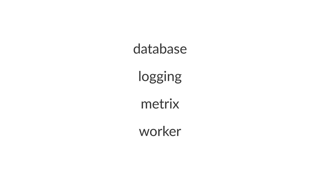 database logging metrix worker